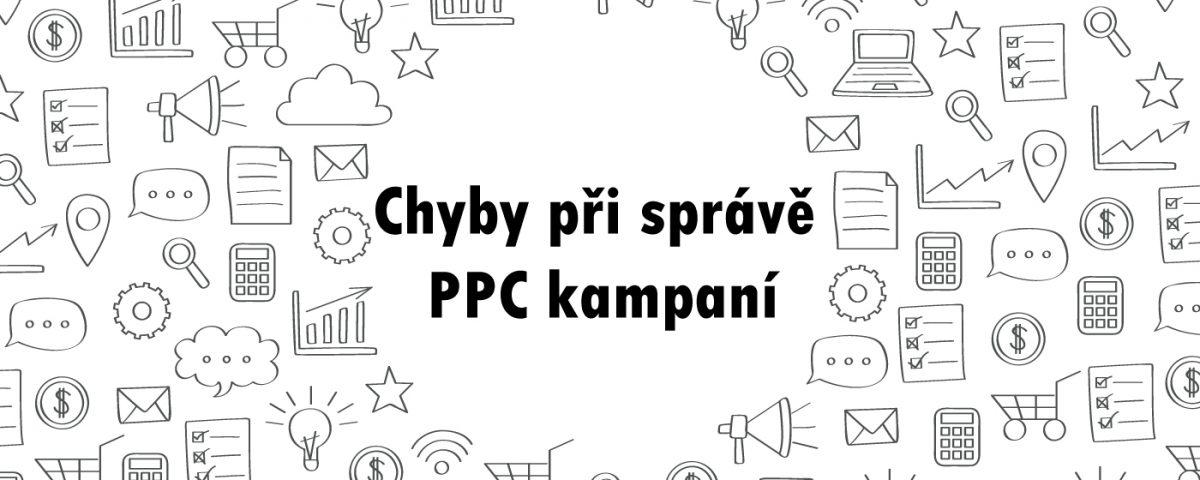 Chyby při správě PPC kampaní