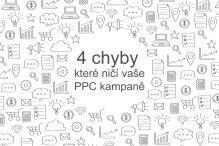 4 chyby, které ničí vaše PPC kampaně